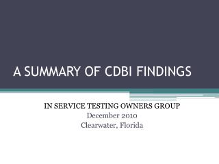 A SUMMARY OF CDBI FINDINGS