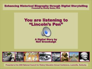 Presented at the 2008 National Council for History Education Annual Conference, Louisville, Kentucky