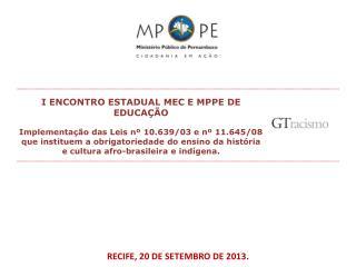 RECIFE, 20 DE SETEMBRO DE 2013.