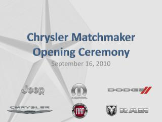 Chrysler Matchmaker Opening Ceremony