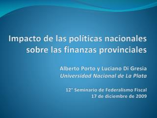 Impacto de las políticas nacionales sobre las finanzas provinciales