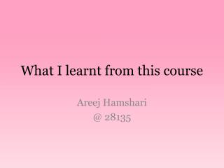 What I learnt from this course