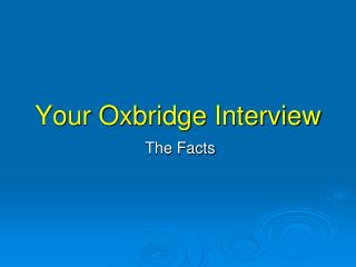 Your Oxbridge Interview