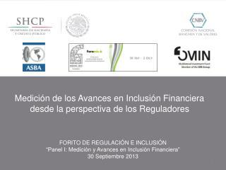 Medición de los Avances en Inclusión Financiera desde la perspectiva de los Reguladores