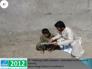 1 ST  -  Mastung : ASER volunteer - committed to the cause of learning