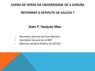 CURSO DE VERAN DA UniversidadE de  A  Coruña Reformar o estatuto de Galicia ?