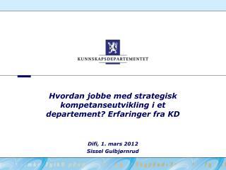 Hvordan jobbe med strategisk kompetanseutvikling i et departement? Erfaringer fra KD