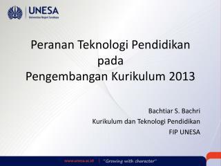 Peranan Teknologi Pendidikan pada Pengembangan Kurikulum  2013