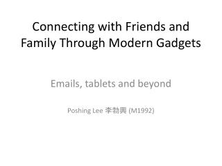 Connecting with Friends and Family Through Modern Gadgets
