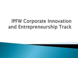 IPFW Corporate Innovation and Entrepreneurship Track