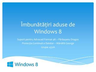 Îmbunătățiri aduse de  Windows 8