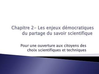 Chapitre 2-  Les enjeux démocratiques du partage du savoir scientifique