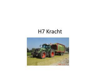 H7 Kracht