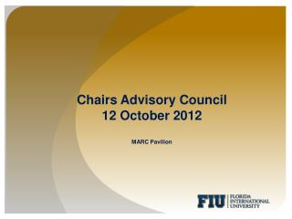 Chairs Advisory Council 12 October 2012 MARC Pavilion