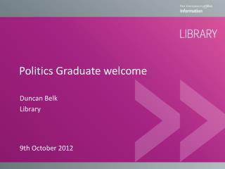 Politics Graduate  welcome