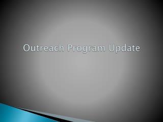 Outreach Program Update