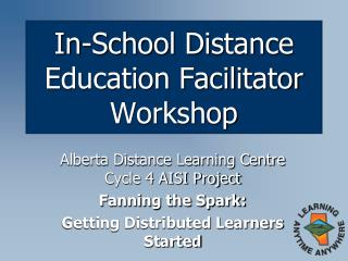 In-School Distance Education Facilitator Workshop