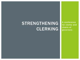 Strengthening clerking