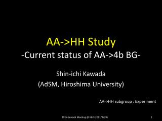 AA->HH Study -Current status of AA->4b BG-
