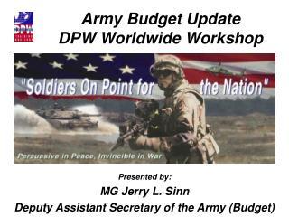 Army Budget Update DPW Worldwide Workshop