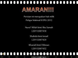 Perisian ini merupakan hak milik Pelajar Makmal  8 DPLI 2012  Nurul  ' Afifah binti  Abu  Samah