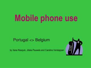 - mobile phone use - comparison Portugal-Belgium
