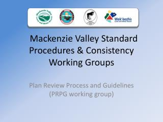 Mackenzie Valley Standard Procedures & Consistency Working Groups