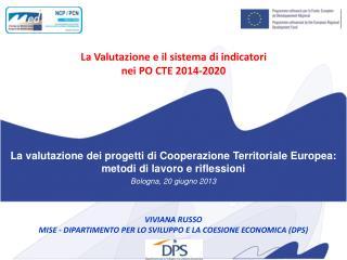 La Valutazione e il sistema di indicatori  nei PO CTE 2014-2020