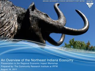 An Overview of the  Northeast Indiana Economy