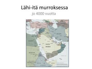 Lähi-itä murroksessa