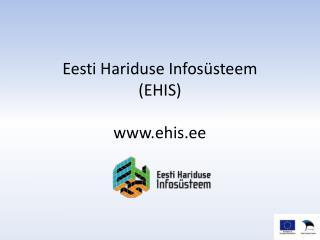 Eesti Hariduse Infosüsteem (EHIS) ehis.ee