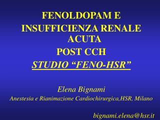 FENOLDOPAM E  INSUFFICIENZA RENALE ACUTA  POST CCH STUDIO  FENO-HSR   Elena Bignami Anestesia e Rianimazione Cardiochiru