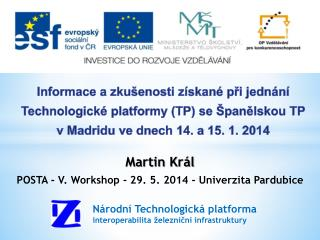 Martin Král POSTA - V. Workshop - 29. 5. 2014 -  Univerzita  Pardubice