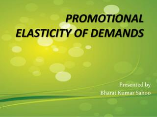PROMOTIONAL  ELASTICITY OF DEMANDS