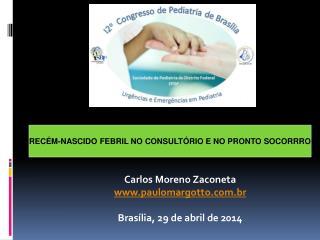 Carlos Moreno Zaconeta paulomargotto.br Brasília, 29 de abril de 2014