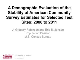 J. Gregory Robinson and Eric  B. Jensen Population Division U.S. Census Bureau