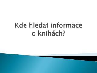 Kde hledat informace  o knihách?