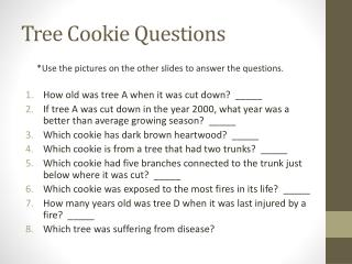 Tree Cookie Questions