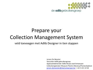Prepare your Collection Management System