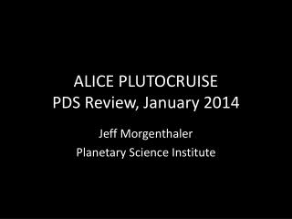ALICE PLUTOCRUISE PDS Review, January 2014