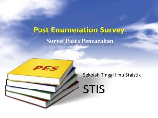 Post Enumeration Survey Survei  Pasca Pencacahan
