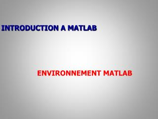 INTRODUCTION A MATLAB