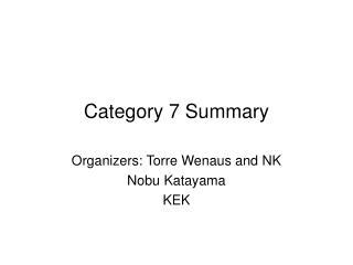 Category 7 Summary