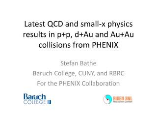 Latest QCD and small-x physics results in  p+p ,  d+Au and  Au+Au  collisions from PHENIX