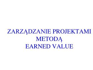 ZARZ?DZANI E  PROJEKT A M I  METOD ? EARNED VALUE