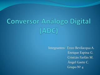 Conversor Análogo Digital (ADC)