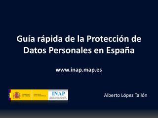 Guía  rápida de  la Protección de  Datos  Personales en España