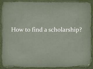 How to find a scholarship?