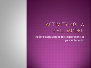 Activity 40:  A Cell Model