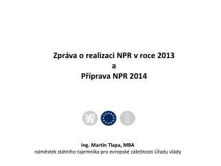 Zpráva o realizaci  NPR v roce 2013   a Příprava NPR 2014